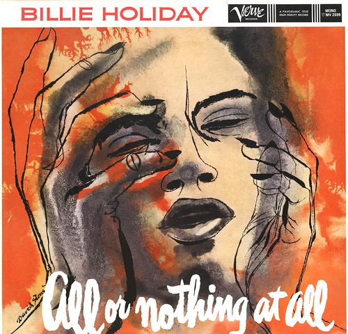 "All or Nothing at All"" is a studio album by Billie Holiday, released by Verve Records in 1958"
